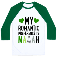 My Romantic Preference Is Naaah