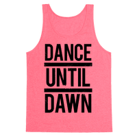 Dance Until Dawn Tank