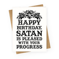 Happy Birthday Satan Is Pleased With Your Progress Greetingcard