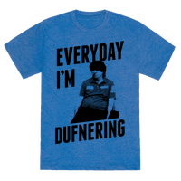 Everyday I'm Dufnering