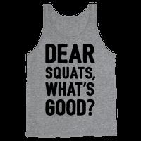 Dear Squats What's Good
