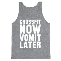 CrossFit Now Vomit Later (Dark Tank)