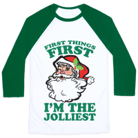 First Things First I'm The Jolliest