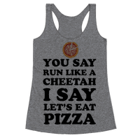 You Say Run Like a Cheetah, I Say Let's Eat Pizza!