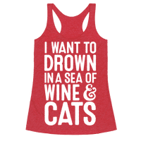 I Want To Drown In A Sea Of Wine & Cats Racerback