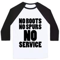 f0ab2c014 No Boots No Spurs No Service Baseball Tee