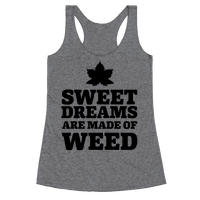 Sweet Dreams are Made of Weed