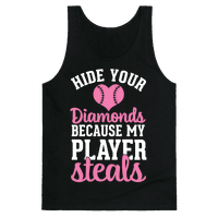 Hide Your Diamonds Because My Player Steals