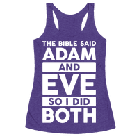 The Bible Said Adam And Eve So I Did Both