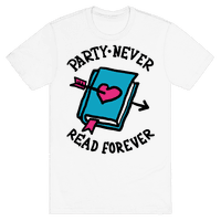 Party Never Read Forever Tee