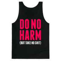 Do No Harm (But Take No Shit) Tank