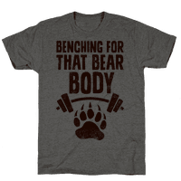 Benching For That Bear Body