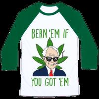 Bern 'Em if You Got 'Em