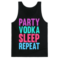 Party, Vodka, Sleep, Repeat