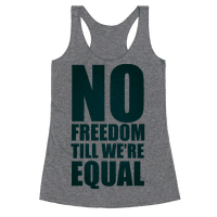 No Freedom Till We're Equal