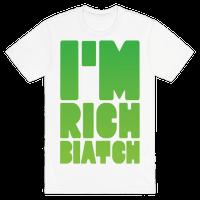 I'm Rich Biatch