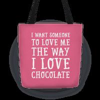 I Want Someone To Love My The Way I Love Chocolate