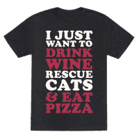 I Just Want to Drink Wine Rescue Cats & Eat Pizza