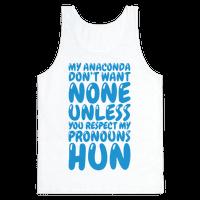 Respect My Pronouns Hun