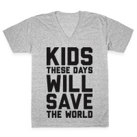 6011d7724 Kids These Days Will Save The World T-Shirt | LookHUMAN