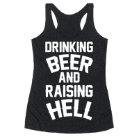 Drinking Beer and Raising Hell