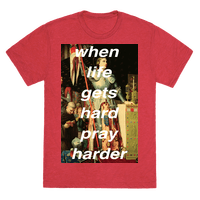 When Life Get Hard Pray Harder
