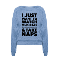 I Just Want To Watch Musicals And Take Naps