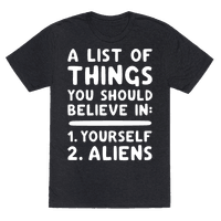 A List Of Things You Should Believe In