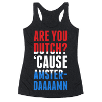 Are You Dutch? 'Cause AmsterDAMN