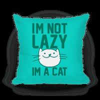 I'm Not Lazy I'm A Cat
