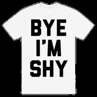 Bye I'm Shy