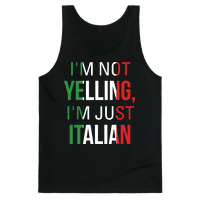 I'm Not Yelling I'm Just Italian