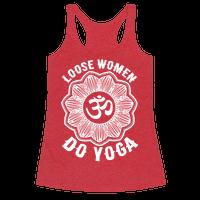 Loose Women Do Yoga Racerback