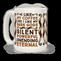 I Like My Coffee Like I Like My Dark Gods