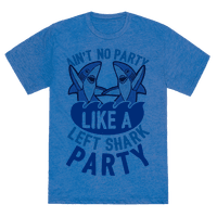 Ain't No Party Like A Left Shark Party