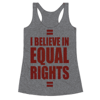 I Believe In Equal Rights Racerback