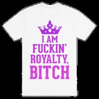 I'm Fuckin' Royalty, Bitch!