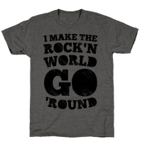 I Make The Rock'n World Go Round