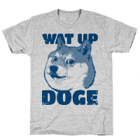 Wat Up Doge