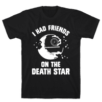 I Had Friends On The Death Star