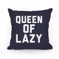 Queen Of Lazy