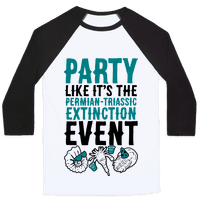 Party Like it's The Permian Triassic Extinction Event