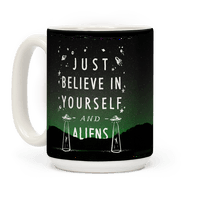 Just Believe In Yourself And Aliens Mug