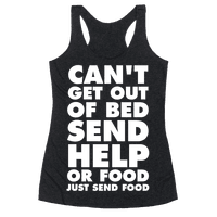 Can't Get Out Of Bed, Send Help (Or Food, Just Send Food)