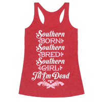 Southern Born, Southern Bred, Southern Girl 'Til I'm Dead