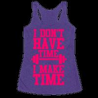 I Don't Have Time, I Make Time