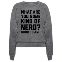What Are You Some Kind Of Nerd?