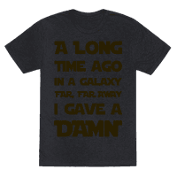 A Long Time Ago in a Galaxy Far Far Away, I Gave a Damn!