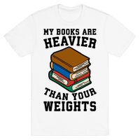 My Books Are Heavier Than Your Weights