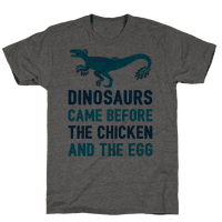 Dinosaurs Came Before The Chicken And The Egg